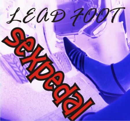 """LEAD FOOT"" THE SINGLE YOU DECIDE"